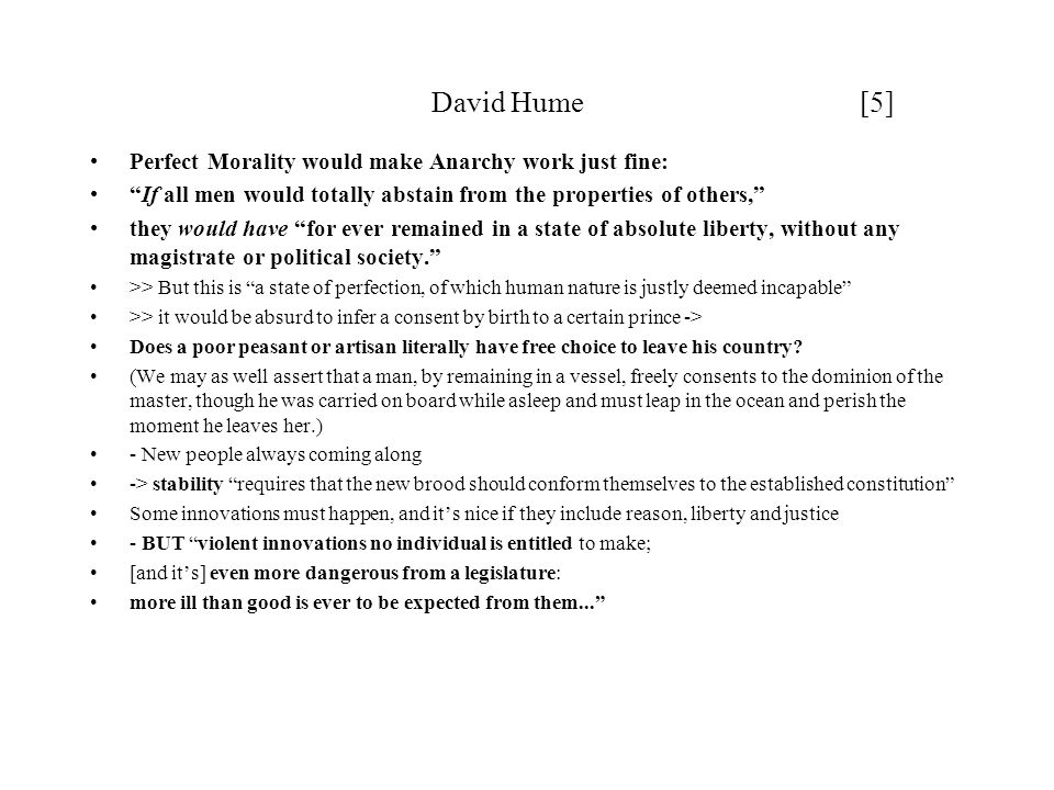 David Hume [5] Perfect Morality would make Anarchy work just fine: